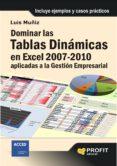 DOMINAR LAS TABLAS DINAMICAS EN EXCEL 2007-2010: APLICADAS A LA G ESTION EMPRESARIAL - 9788492956586 - LUIS MUÑIZ