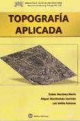 TOPOGRAFIA APLICADA - 9788492970186 - RUBEN MARTINEZ MARIN