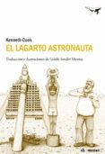 EL LAGARTO ASTRONAUTA - 9788493907686 - KENNETH COOK