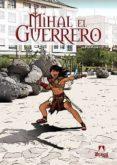 MIHAL EL GUERRERO - 9788494219986 - JAVIER ORTIZ
