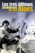 LOS TRES ULTIMOS PROBLEMAS DE LOS ALPES - 9788495760586 - ANDERL HECKMAIR