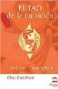 EL TAO DE LA NUTRICION - 9788496079786 - CLARA CASTELLOTI