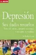 DEPRESION: SUS DUDAS RESUELTAS: TOME EL CONTROL, AUMENTE SU ENERG IA Y RECUPERE SU VITALIDAD - 9788496669086 - MELVYN LURIE