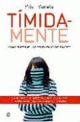 TIMIDA-MENTE: COMO SUPERAR LOS PROBLEMAS DE TIMIDEZ - 9788497346986 - PILAR VARELA