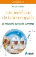 LOS BENEFICIOS DE LA HOMEOPATIA: LA MEDICINA QUE SANA Y PROTEGE - 9788497358286 - XAVIER MARTORI BORRAS