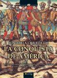 historia oculta de la conquista de america: los hechos omitidos d e la historia oficial y la leyenda negra del descubrimiento del nuevo mundo-gabriel sanchez sorondo-9788497635486