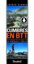 CUMBRES EN BTT: CICLISMO DE ALTURA EN LA PENINSULA IBERICA: 30 RUTAS CICLOMONTAÑERAS - 9788498294286 - JUAN JOSE ALONSO CHECA