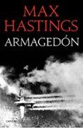 ARMAGEDON: LA DERROTA DE ALEMANIA 1944-1945 - 9788498929386 - MAX HASTINGS