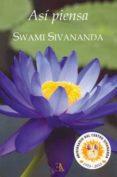 ASI PIENSA SWAMI SIVANANDA - 9788499501086 - SWAMI SIVANANDA