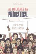 Descarga gratuita de libros de audio y libros electrónicos. AS MULHERES NA POLÍTICA LOCAL: ENTRE AS ESFERAS PÚBLICA E PRIVADA