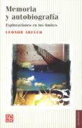 memoria y autobiografia: exploraciones en los limites-leonor arfuch-9789505579686