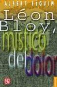 LEON BLOY, MISTICO DEL DOLOR: CON LA CORRESPONDENCIA INEDITA DE B LOY Y VILLIERS DE L ISLE ADAM - 9789681670986 - ALBERT BEGUIN