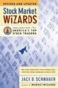 STOCK MARKET WIZARDS: INTERVIEWS WITH AMERICA S TOP STOCK TRADERS - 9780066620596 - JACK D. SCHWAGER