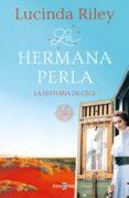 LA HERMANA PERLA (LAS SIETE HERMANAS 4): - 9788401018596 - LUCINDA RILEY