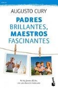 PADRES BRILLANTES, MAESTROS FASCINANTES - 9788408115496 - AUGUSTO CURY