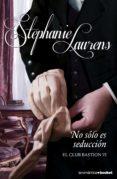 NO ES SOLO SEDUCCION (EL CLUB BASTION 6) - 9788408123996 - STEPHANIE LAURENS