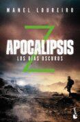 APOCALIPSIS Z: LOS DIAS OSCUROS - 9788408176596 - MANEL LOUREIRO