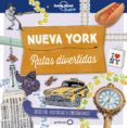 NUEVA YORK: RUTAS DIVERTIDAS (LONELY PLANET JUNIOR) - 9788408178996 - MOIRA BUTTERFIELD