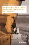 EL PAPEL DE LAS MUJERES EN EL DESCUBRIMIENTO DEL MUNDO - 9788414111796 - PILAR RUBIO REMIRO