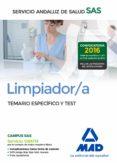 LIMPIADOR/A DEL SERVICIO ANDALUZ DE SALUD. TEMARIO ESPECIFICO Y TEST - 9788414200896 - VV.AA.