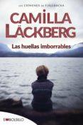 LAS HUELLAS IMBORRABLES (SERIE FJÄLLBACKA 5) - 9788415140696 - CAMILLA LACKBERG