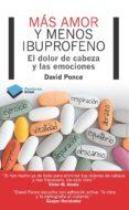 más amor y menos ibuprofeno (ebook)-david ponce-9788415750796