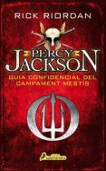 PERCY JACKSON: GUIA CONFIDENCIAL DEL CAMPAMENT MESTÍS (CATALÀ) - 9788416310296 - RICK RIORDAN