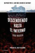 DESCENDIENDO HASTA EL INFIERNO - 9788416694396 - IVAN MOURIN