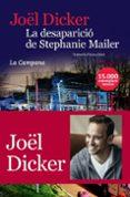 LA DESAPARICIÓ DE STEPHANIE MAILER - 9788416863396 - JOËL DICKER