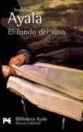 EL FONDO DEL VASO - 9788420638096 - FRANCISCO AYALA