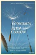 LA ECONOMIA DEL BIEN COMUN - 9788423420896 - CHRISTIAN FELBER
