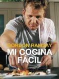 MI COCINA FACIL - 9788425349096 - GORDON RAMSAY