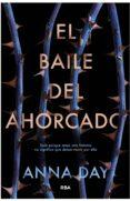 EL BAILE DEL AHORCADO - 9788427212596 - ANNA DAY