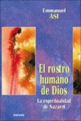 EL ROSTRO HUMANO DE DIOS: LA ESPIRITUALIDAD DE NAZARET - 9788427714496 - EMMANUEL ASI