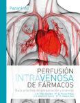 PERFUSIÓN INTRAVENOSA DE FÁRMACOS. GUÍA PRACTICA DE PREPARACION Y MANEJO - 9788428337496 - VV.AA.