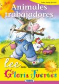 ANIMALES TRABAJADORES - 9788430567096 - GLORIA FUERTES