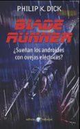 BLADE RUNNER: ¿SUEÑAN LOS ANDROIDES CON OVEJAS ELECTRICAS? - 9788435021296 - PHILIP K. DICK
