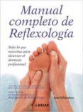 manual completo de reflexologia: todo lo que necesitas para alcaz ar el dominio profesional-ann gillanders-9788441420496