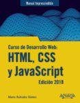 CURSO DE DESARROLLO WEB: HTML, CSS Y JAVASCRIPT (EDICION 2018) - 9788441539396 - MARIO RUBIALES GOMEZ