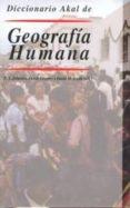 DICCIONARIO AKAL DE GEOGRAFIA HUMANA - 9788446012696 - VV.AA.