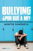 BULLYING: ¿POR QUE A MI? - 9788448024796 - MONTSE DOMENECH