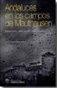 ANDALUCES EN LOS CAMPOS DE MAUTHAUSEN - 9788461105496 - SANDRA CHECA