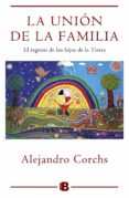 LA UNIÓN DE LA FAMILIA: EL REGRESO DE LOS HIJOS DE LA TIERRA - 9788466657396 - ALEJANDRO CORCHS