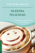 NUESTRA FELICIDAD - 9788467022896 - LUIS ROJAS MARCOS
