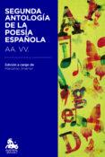 SEGUNDA ANTOLOGIA DE LA POESIA ESPAÑOLA - 9788467041996 - VV.AA.