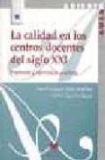 LA CALIDAD EN LOS CENTROS DOCENTES DEL SIGLO XXI: PROPUESTAS Y EX PERIENCIAS PRACTICAS - 9788471336996 - HAÏM GAZÏEL