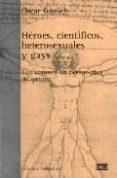 HEROES CIENTIFICOS HETEROSEXUALES Y GAYS - 9788472903296 - OSCAR GUASCH