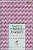 MANUAL DE DOCUMENTACION FOTOGRAFICA - 9788477386896 - VV.AA.
