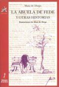 ABUELA DE FEDE Y OTRAS HISTORIAS - 9788479605896 - MAXI DE DIEGO