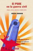 EL PSOE EN LA GUERRA CIVIL: PODER, CRISIS Y DERROTA (1936-1939) - 9788483066096 - HELEN GRAHAM